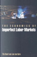 The Economics of Imperfect Labor Markets by Jan Van Ours, Tito Boeri