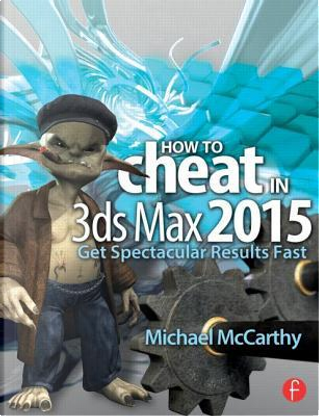 How to Cheat in 3ds Max 2015 by Michael McCarthy