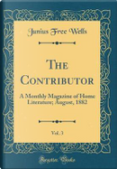 The Contributor, Vol. 3 by Junius Free Wells