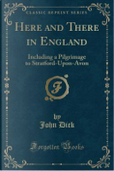 Here and There in England by John Dick