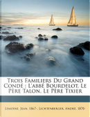 Trois Familiers Du Grand Conde by Jean Lemoine