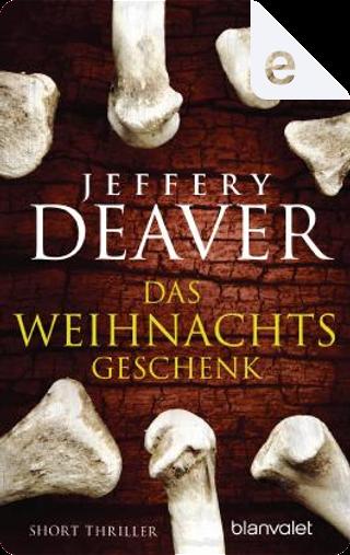 Das Weihnachtsgeschenk by Jeffery Deaver