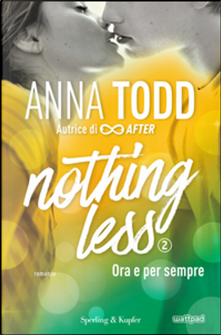 Nothing less 2 by Anna Todd