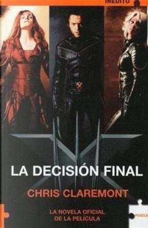 X-men: La decisión final by Chris Claremont