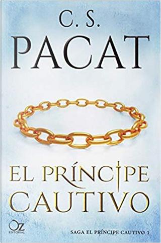 El príncipe cautivo by C. S. Pacat