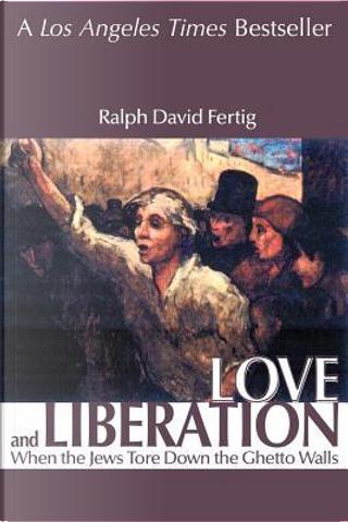 Love and Liberation by Ralph David Fertig