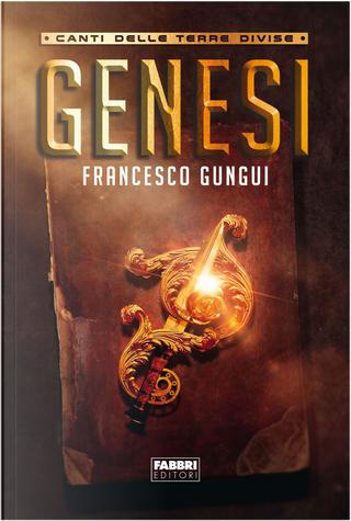 Genesi by Francesco Gungui
