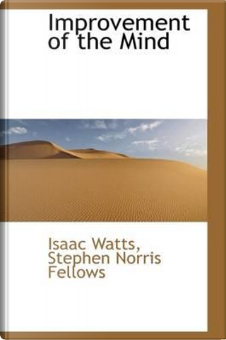 Improvement of the Mind by Isaac Watts