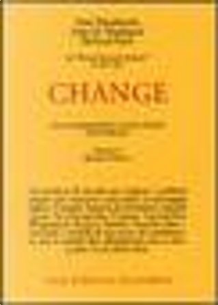 Change: le tattiche del cambiamento by John H. Weakland, Richard Fisch, Segal Lynn