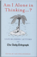 Am I Alone in Thinking... . ? by Iain Hollingshead