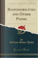 Responsibilities and Other Poems (Classic Reprint) by William Butler Yeats