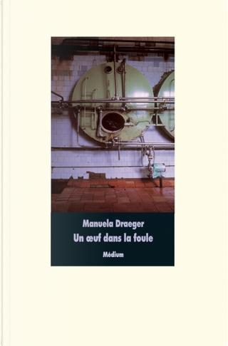 Un oeuf dans la foule by Manuela Draeger