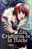 Las criaturas de la noche by Lucía González Lavado