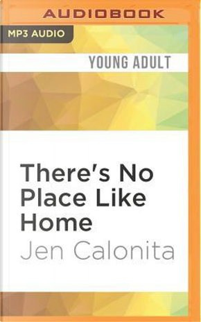 There's No Place Like Home by Jen Calonita