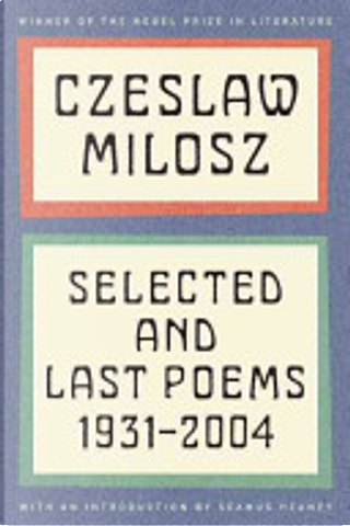 Selected and Last Poems by Czeslaw Milosz