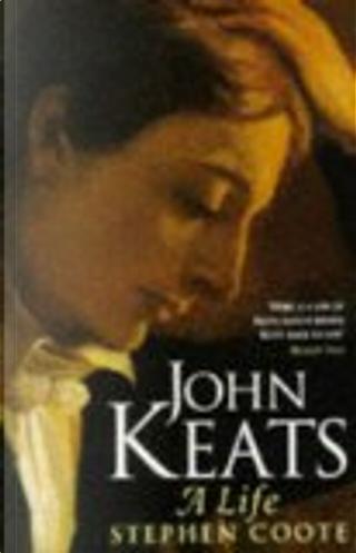 John Keats by Stephen Coote