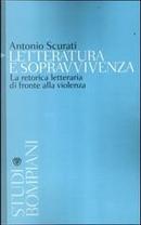 Letteratura e sopravvivenza by Antonio Scurati