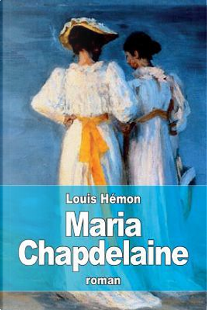 Maria Chapdelaine by Louis Hémon