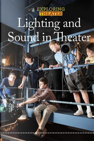 Lighting and Sound in Theater by George Capaccio