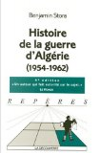 Histoire de la guerre d'Algérie (1954-1962) by Benjamin Stora