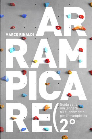 Arrampicare by Marco Rinaldi