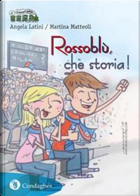 Rossoblù, che storia! Cronaca del Cagliari Calcio by Angela Latini