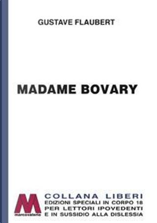 Madame Bovary. Ediz. a caratteri grandi by Gustave Flaubert