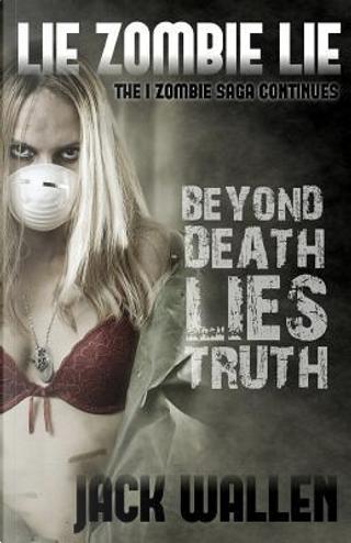 Lie Zombie Lie by Jack Wallen