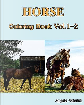 Horse Coloring Book by Angela Catnich