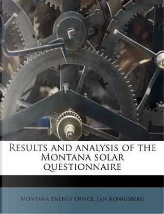 Results and Analysis of the Montana Solar Questionnaire by Jan Konigsberg