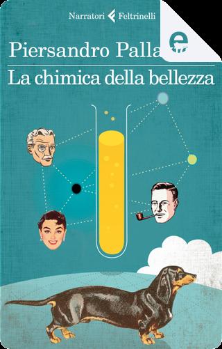 La chimica della bellezza by Piersandro Pallavicini