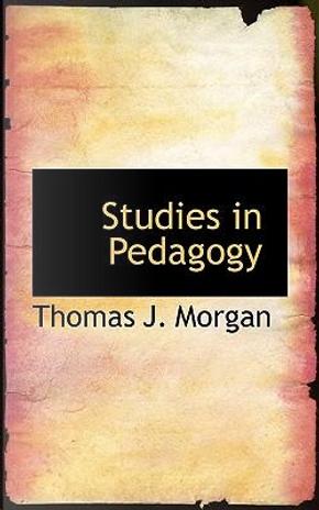 Studies in Pedagogy by Thomas J. Morgan