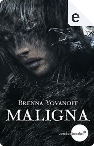 Maligna by Brenna Yovanoff