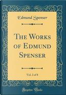 The Works of Edmund Spenser, Vol. 2 of 8 (Classic Reprint) by Edmund Spenser