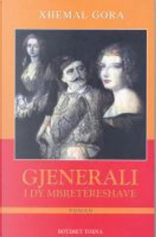 Gjenerali i dy mbretëreshave by Xhemal Gora