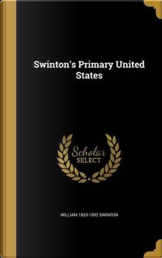 SWINTONS PRIMARY US by William 1833-1892 Swinton