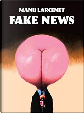 Fake News by Manu Larcenet