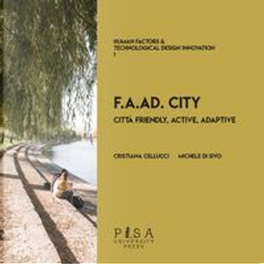 F.A.AD. city. Città Friendly, Active, Adaptive by Michele Di Sivo