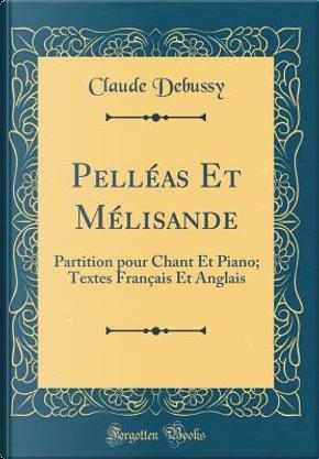 Pelléas Et Mélisande by Claude Debussy