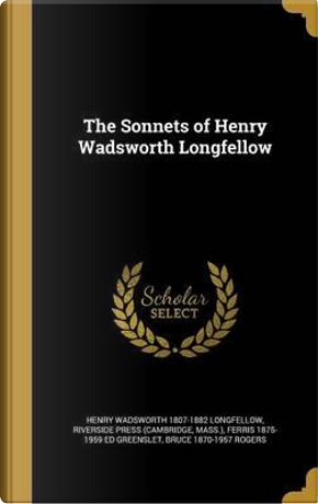 SONNETS OF HENRY WADSWORTH LON by Henry Wadsworth 1807-1882 Longfellow