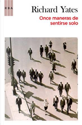 Once maneras de sentirse solo by Richard Yates