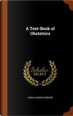 A Text-Book of Obstetrics by John Clarence Webster