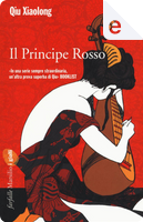 Il principe rosso by Qiu Xiaolong