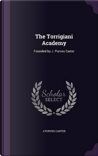 The Torrigiani Academy by J Purves Carter