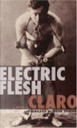 Electric Flesh by Claro