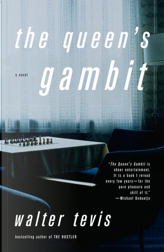The Queen's Gambit by Walter S. Tevis