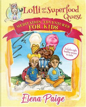 Lolli and the Superfood Quest by Elena Paige