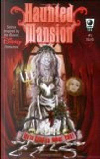 "Haunted Mansion #1 by Black Olive, D.W. Frydendall, Dan Vado, Eric Jones, Jon ""Bean"" Hastings, Roman Dirge"