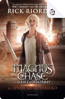 Magnus Chase e gli dei di Asgard by Rick Riordan
