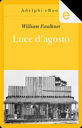 Luce d'agosto by William Faulkner